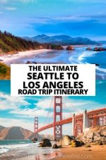 The Ultimate Seattle to Los Angeles Road Trip Itinerary