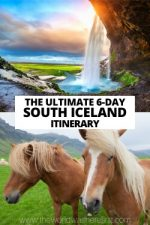 The Ultimate 6-Day South Iceland Itinerary