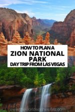 How to Plan a Zion National Park Day Trip From Las Vegas
