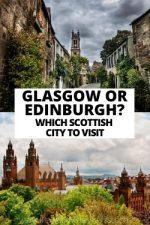 Glasgow or Edinburgh: Which Scottish City to Visit?